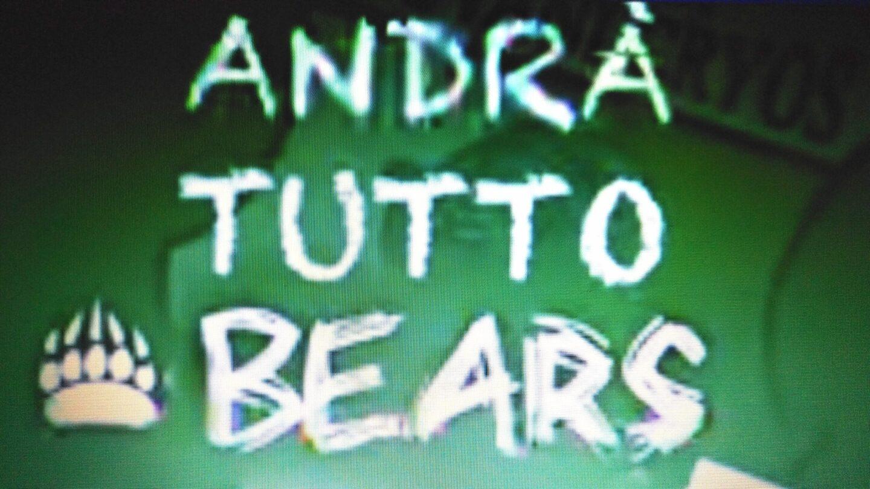 Andrà tutto Bears